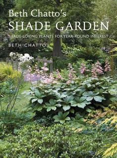 Most gardens have dark areasa north-facing border, an area shaded by a hedge, fence or house wall, a bed in the shade cast by shrubs or trees with greedy rootsand for many gardeners these are a challe