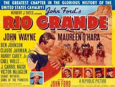 RIO GRANDE (1950) - John Wayne - Maureen O'Hara - Ben Johnson - Claude Jarman Jr. - Harry Carey Jr. - Chill Wills - J. Carrol Naish - Victor McLaglen - Grant Withers - Sons of the Pioneers - Directed by John Ford - Republic Pictures - Movie Poster.