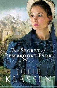 Secret of Pembroke Park by Julie Klassen. Can't wait for this to come out!