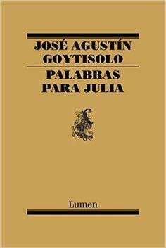 """""""Palabras para Julia"""", un libro de poemas de José Agustín Goytisolo, en el que se habla de la vida, de la amistad, del amor, con sencillez y hondura."""