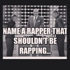 Survey says? ... Name a Rapper ...