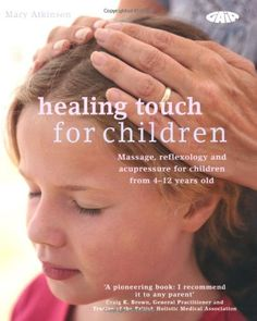 Healing Touch for Children: Massage, Acupressure and Reflexology Routine for Children Aged therapy Massage For Men, Good Massage, Baby Massage, Acupuncture Benefits, Massage Benefits, Good Mental Health, Massage Techniques, Holistic Healing, Natural Healing