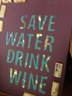 Save Water Drink Wine Sign Painting Cork Art
