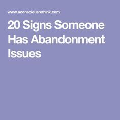 20 Signs Someone Has Abandonment Issues Abandonment Quotes, Emotional Abandonment, Trust Issues, Daddy Issues, Father Quotes, Me Quotes, Overcoming Quotes, Learning To Trust, Coach Me