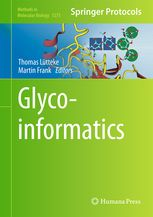 Glyco-informatics / edited by Thomas Lütteke,... Martin Frank,... Humana Press,  2015 BU LILLE 1 Cote 572.5 LUT http://catalogue.univ-lille1.fr/F/?func=find-b&find_code=SYS&adjacent=N&local_base=LIL01&request=000625552