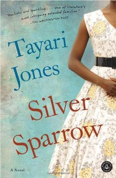 Silver Sparrow by Tayari Jones  A man marries 2 women. Each has a daughter. We hear the story from each of the daughters, get to know their mothers, watch the ways they interact with their common dad. Then the girls meet and become friends. Let the wild rumpus begin!