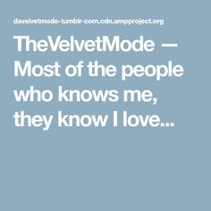 TheVelvetMode — Most of the people who knows me, they know I love...