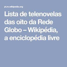Lista de telenovelas das oito da Rede Globo – Wikipédia, a enciclopédia livre
