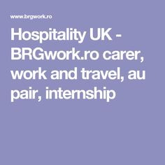 Hospitality UK - BRGwork.ro carer, work and travel, au pair, internship