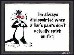 Liar Quotes and Sayings Now Quotes, Cute Quotes, Great Quotes, Funny Quotes, People Quotes, Quotable Quotes, Fun Sayings, Awesome Quotes, Asshole Quotes