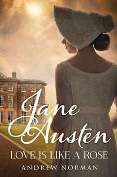Jane Austen: Love is Like a Rose