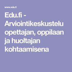 Edu.fi - Arviointikeskustelu opettajan, oppilaan ja huoltajan kohtaamisena