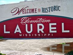 "Laurel, MS - ""There's no place like home."""