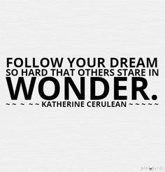 Follow your Dream - Katherine Cerulean