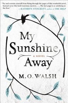 Review: My Sunshine Away by M.O. Walsh | book'd out