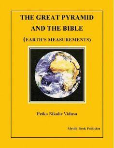 STEĆCI, LAŽ I BOGUMILI: The Great Pyramid and the Earth