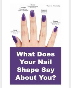 What Does Your Nail Shape Say About You I Have Had All Of These But My Favorite Is The Stilleto And Square Rockin Now