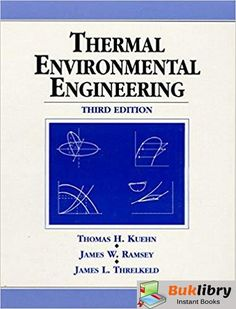 Solutions Manual for Thermal Environmental Engineering Edition by Thomas Kuehn - Solutions Manuals & Test Banks Free Books, Good Books, Environmental Engineering, Library Books, Open Library, Any Book, Classic Books, Reading Online, Books Online