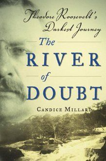 The River of Doubt.  Chronicles Teddy Roosevelt's exploration of an unmapped Amazon river tributary.  Traveling with a famous Brazilian explorer and one of his own sons, Roosevelt and the crew encounter unbelievable deprivation and danger.  And this was after he had been president of the U.S. What was he trying to prove?!   Very interesting read. Down The River, Theodore Roosevelt, Library Books, Dublin Library, Audio Books, Book Lists, Reading Lists, Book Club Books, Love Book