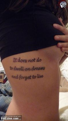 "WILL HAVE ""It does not do well to dwell on dreams and forget to live"""