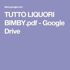 TUTTO LIQUORI BIMBY.pdf - Google Drive