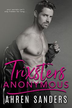 Nadine's Obsessed with Books: Trixsters Anonymous by Ahren Sanders (Cover Reveal. Anonymous Book, Reading Room, Teaser, The Secret, My Books, Romantic, Celebrities, Cover, 2017 Books