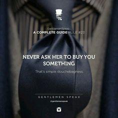 Nunca le pidas que te compre algo. Eso es simple desastre