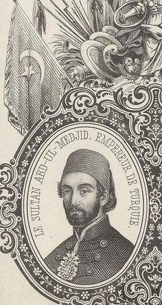 SULTAN ABDUL MEJID I Sultan ABdülmecid (11) | by OTTOMAN IMPERIAL ARCHIVES