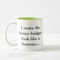 #Honey Badger is a Hamster... Sassy Fun Gamer Humor Two-Tone Coffee Mug - #drinkware #cool #special