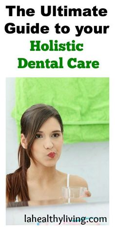 The Ultimate Guide to Your Holistic Dental Care