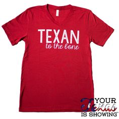 TEXAN To the Bone© by Your Texas is Showing™ (Red)