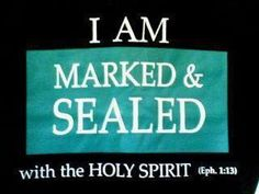 MARKED and SEALED. By GOD'S power--not mine! Saved by grace alone; kept secure by grace alone! Thank You God, thank You Jesus, thank You Holy Spirit! Spirit Of Truth, Holy Spirit, Jesus Is Lord, Jesus Christ, Holy Ghost, Bible Scriptures, Bible Quotes, Faith Quotes, Christian Quotes