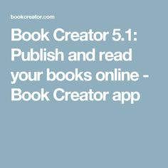 Book Creator Publish and read your books online - Book Creator app Book Creator, The Creator, Books Online, Ipad, Teaching, Writing, Curiosity, Diversity, Grammar