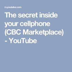 The secret inside your cellphone (CBC Marketplace) - YouTube