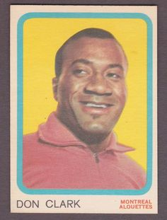 1963 Topps CFL #41 DON CLARK Montreal Alouettes CANADIAN FOOTBALL LEAGUE #topps Montreal Alouettes, Canadian Football League, Argos, Quebec, Funny Things, Toronto, Baseball Cards, Retro