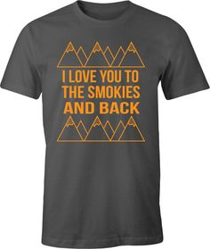 Smoky Mountain Tee Shirt Fundraiser for Relief Effort for Smoky Mountain Wildfires (pick up only in Knoxville, TN) I love you to the Smokie
