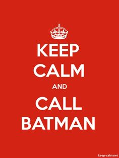 keep calm and call batman的圖片搜尋結果