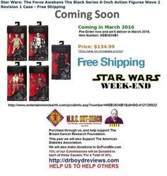 We have had over 18,958 hits since we went into the Affiliate Marketing Business. Pre-Order now and we'll deliver in March 2016.  Our Pick For Today: Star Wars: The Force Awakens The Black Series 6-Inch Action Figures Wave 2 Revision 1 Case - Free Shipping http://www.entertainmentearth.com/prodinfo.asp?number=HSB3834B1&id=GO-412128922