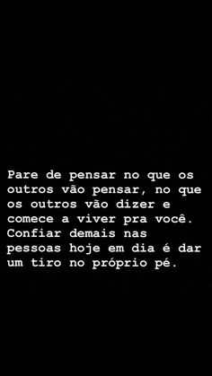Pense primeiro em você sempre #frases Poetry Quotes, Words Quotes, Love Quotes, Sayings, Deep Sentences, Memes Funny Faces, Relationship Facts, Positive Inspiration, Perfection Quotes