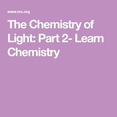 A series of short experiments and demonstrations about the chemistry of light, taken from a lecture by Peter Wothers from the University of Cambridge Chemistry, Science, Learning, Reading, Flag, Study, Teaching, Studying, Education