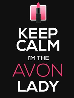 """Keep Calm, I'm The AVON Lady!"""" Womens Fitted T-Shirts by ..."""