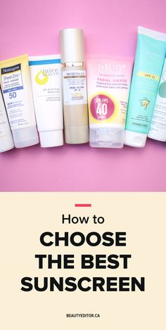 How to Choose the Best Sunscreen - Beautyeditor