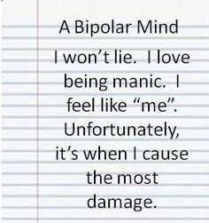Found this and love it. Totally agree with the last sentence but don't think a bipolar would agree.