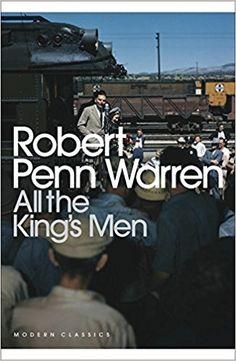 All the King's Men (Penguin Modern Classics): Amazon.co.uk: Robert Penn Warren: 9780141188614: Books