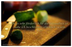 Mein Papa sagt...  Da es sehr förderlich für die Gesundheit ist, habe ich beschlossen, glücklich zu sein. Voltaire   #Zitate #deutsch #quotes      Weisheiten & Zitate TÄGLICH NEU auf www.MeinPapasagt.de