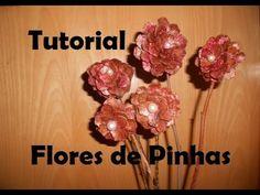 Tutorial - flores feitas com pinhas - YouTube