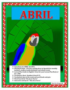 This wonderful and exciting lesson is an amazing way to review days of the week, April holidays and numbers from 0-31 in a single lesson plan.  The lesson includes:-   Calendario de abril del 2016  Practice Worksheet- Includes April holidays in Spanish, Writing prompt for classroom birthdays, events and holiday dates in Spanish.