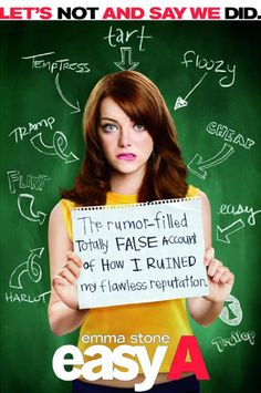 """Easy A...I watched this around the time I was reading """"The Scarlet Letter"""" in English. Gotta love the spoof and Emma Stone."""