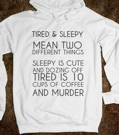 TIRED VS SLEEPY - glamfoxx.com - Skreened T-shirts, Organic Shirts, Hoodies, Kids Tees, Baby One-Pieces and Tote Bags