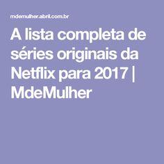 A lista completa de séries originais da Netflix para 2017 | MdeMulher